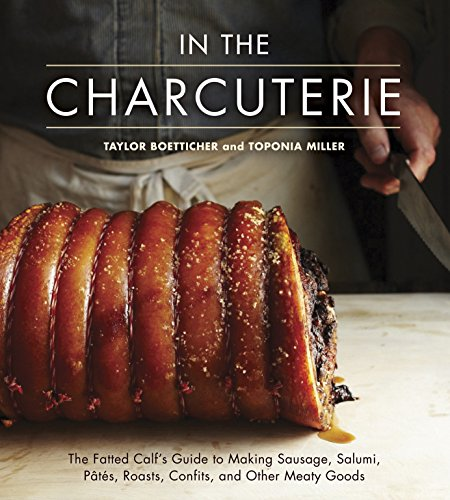 9781607743439: In The Charcuterie: The Fatted Calf's Guide to Making Sausage, Salumi, Pates, Roasts, Confits, and Other Meaty Goods