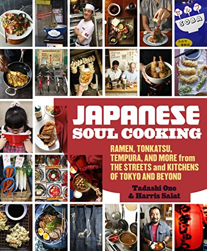 9781607743521: Japanese Soul Cooking: Ramen, Tonkatsu, Tempura, and More from the Streets and Kitchens of Tokyo and Beyond