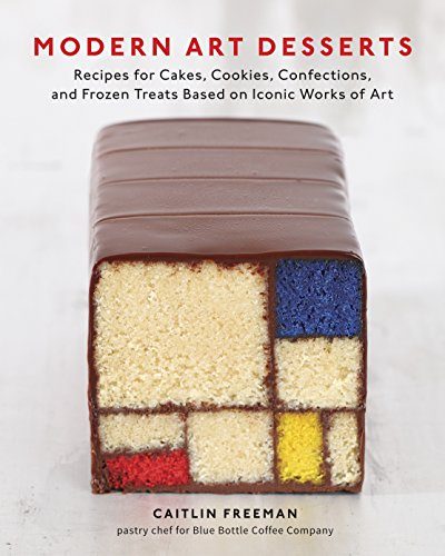Modern Art Desserts: Recipes for Cakes, Cookies, C