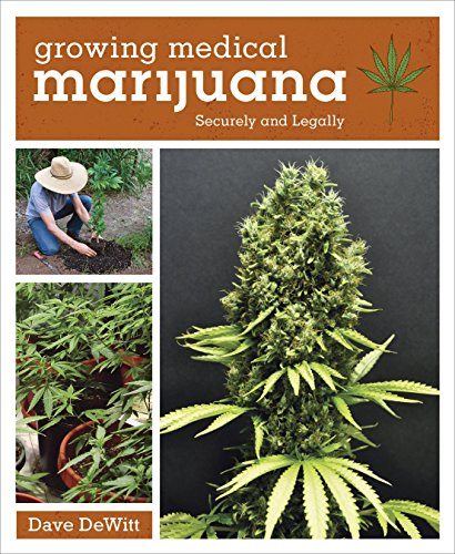 9781607744283: Growing Medical Marijuana: Securely and Legally