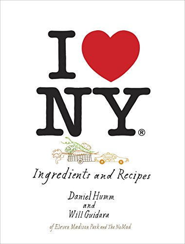 9781607744405: I Love New York: A Moment in New York Cuisine: Ingredients and Recipes