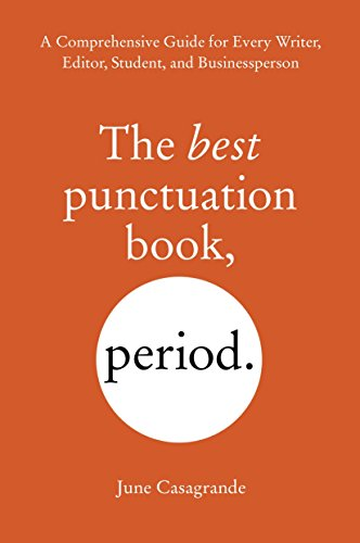 9781607744931: The Best Punctuation Book, Period: A Comprehensive Guide for Every Writer, Editor, Student, and Businessperson