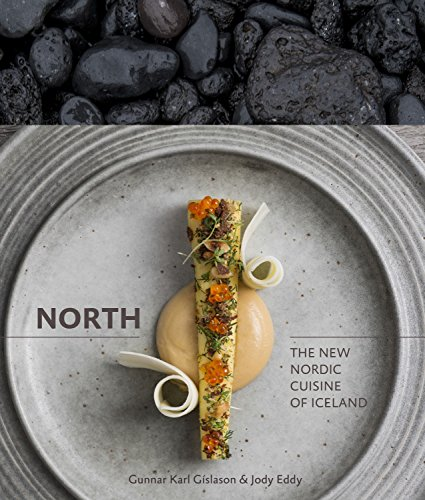 9781607744986: North: The New Nordic Cuisine of Iceland
