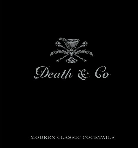 9781607745259: Death & Co: Modern Classic Cocktails