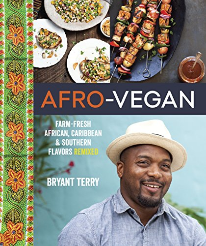 9781607745310: Afro-Vegan: Farm-Fresh African, Caribbean & Southern Flavors Remixed