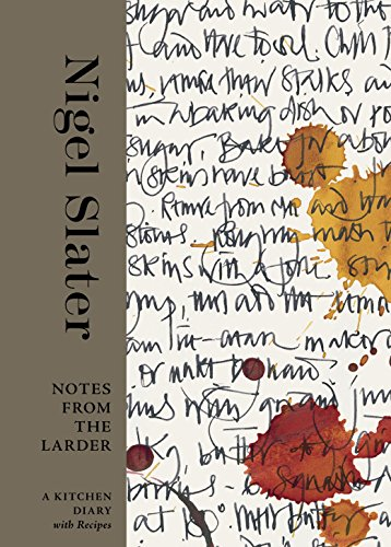 9781607745433: Notes from the Larder: A Kitchen Diary with Recipes
