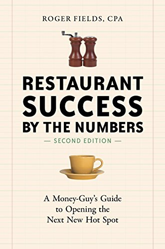 9781607745587: Restaurant Success by the Numbers: A Money-Guy's Guide to Opening the Next New Hot Spot