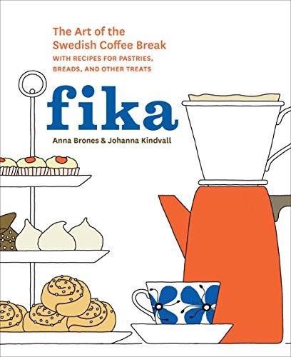 Fika: The Art of The Swedish Coffee: Kindvall, Johanna, Brones,