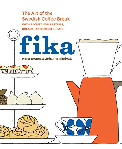 9781607745860: Fika: The Art of The Swedish Coffee Break, with Recipes for Pastries, Breads, and Other Treats