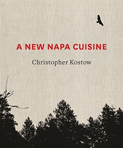 A New Napa Cuisine: Kostow, Christopher