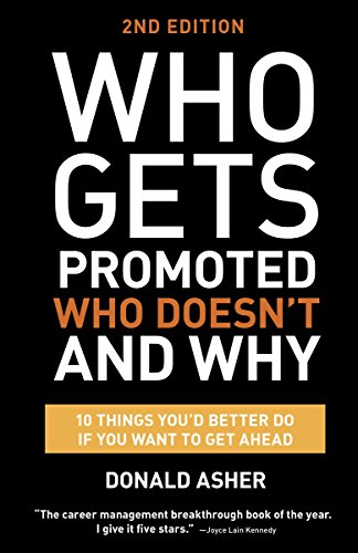 9781607746003: Who Gets Promoted, Who Doesn't, and Why, Second Edition: 12 Things You'd Better Do If You Want to Get Ahead
