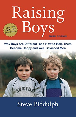 9781607746027: Raising Boys, Third Edition: Why Boys Are Different--and How to Help Them Become Happy and Well-Balanced Men