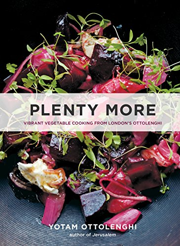 Plenty More: Vibrant Vegetable Cooking from London's Ottolenghi: Yotam Ottolenghi