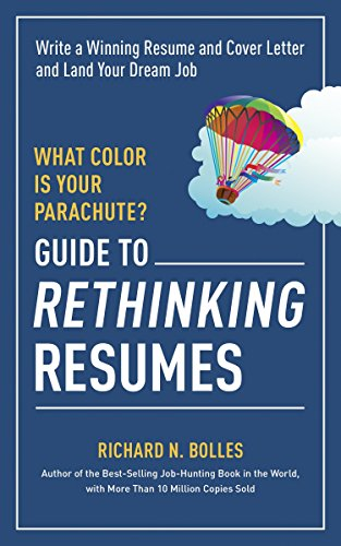 What Color Is Your Parachute? Guide to Rethinking Resumes 9781607746577 The first resume book from theWhat Color Is Your Parachute?career guru Richard Bolles. Resumes get an average of eight seconds of atte