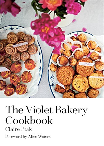 9781607746713: The Violet Bakery Cookbook: Baking All Day on Wilton Way