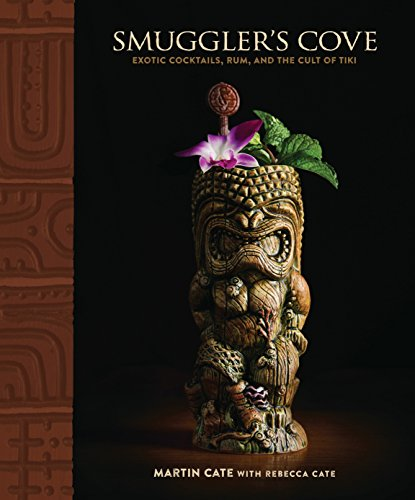 9781607747321: Smugler's Cove: Exotic Cocktails, Rum, and the Cult of Tiki