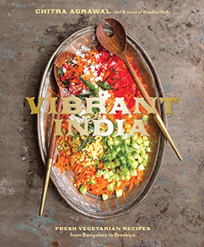 9781607747345: Vibrant India: Fresh Vegetarian Recipes from Bangalore to Brooklyn