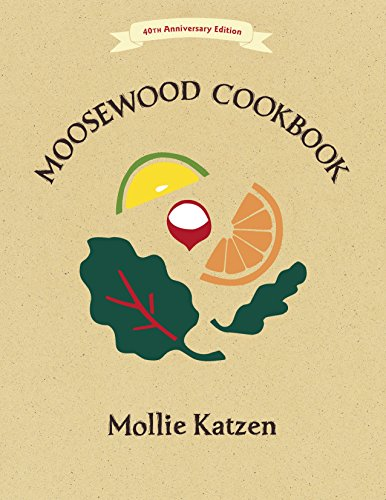 9781607747390: The Moosewood Cookbook: 40th Anniversary Edition