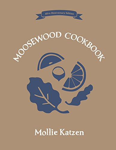 9781607747567: The Moosewood Cookbook: 40th Anniversary Edition
