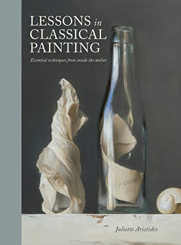 9781607747895: Lessons in Classical Painting: Essential Techniques from Inside the Atelier