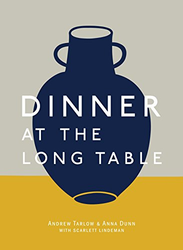 Dinner at the Long Table (Hardcover): Andrew Tarlow