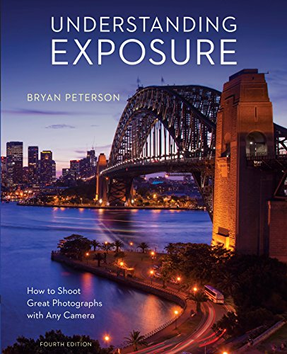 9781607748502: Understanding Exposure, Fourth Edition: How to Shoot Great Photographs with Any Camera