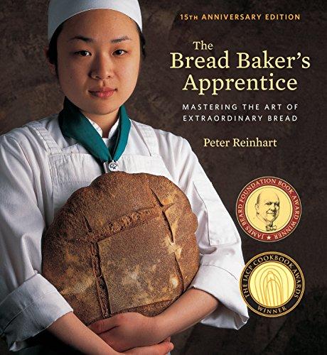 9781607748656: The Bread Baker's Apprentice, 15th Anniversary Edition: Mastering the Art of Extraordinary Bread [A Baking Book]