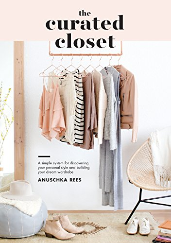 9781607749486: The Curated Closet: A Simple System for Discovering Your Personal Style and Building Your Dream Wardrobe