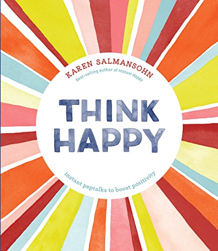 9781607749622: Think Happy: Instant Peptalks to Boost Positivity