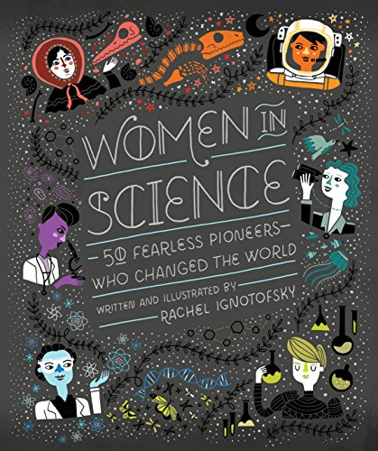 9781607749769: Women in Science: 50 Fearless Pioneers Who Changed the World