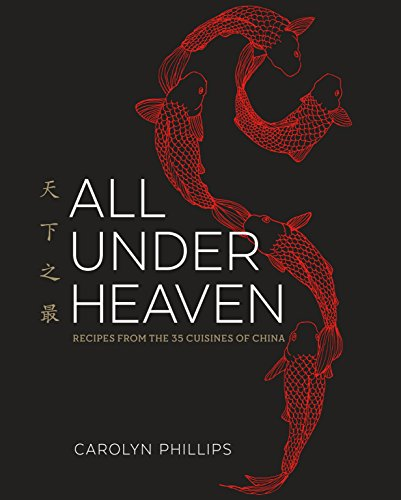 9781607749820: All Under Heaven: Recipes from the 35 Cuisines of China