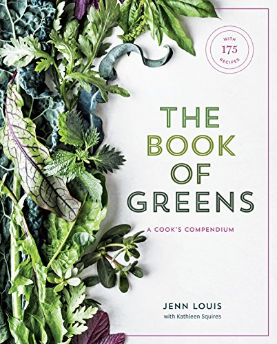 9781607749844: The Book of Greens: A Cook's Compendium of 40 Varieties, from Arugula to Watercress, with More Than 175 Recipes