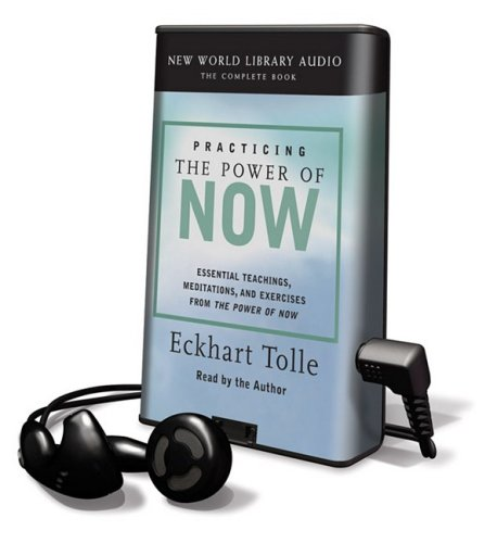9781607755906: Practicing the Power of Now: Essential Teachings, Meditations, and Exercises from the Power of Now [With Earbuds] (Playaway Adult Nonfiction)