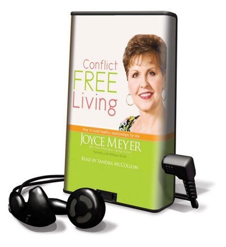 9781607755951: Conflict Free Living: How to Build Healthy Relationships for Life [With Earbuds] (Playaway Adult Nonfiction)