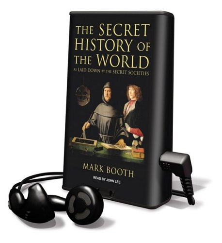 9781607757917: The Secret History of the World: As Laid Down by the Secret Societies [With Headphones] (Playaway Adult Nonfiction)