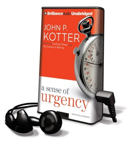 A Sense of Urgency [With Earbuds] (Playaway Adult Nonfiction) (1607758601) by Kotter, John P.