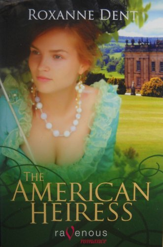 The American Heiress: Roxanne Dent