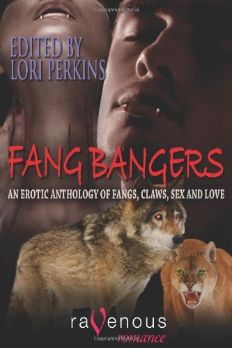 Fang Bangers: An Erotic Anthology of Fangs, Claws, Sex and Love (1607778882) by Lori Perkins; Rebecca Leigh; Jeremy Wagner; Lucy Felthouse; Isabo Kelly; J.G. Faherty; Elizabeth Thorne; Jan Kozlowski; Lois Gresh; Cecilia Tan