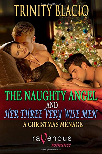 9781607779063: The Naughty Angel and Her Three Very Wise Men: A Christmas Menage