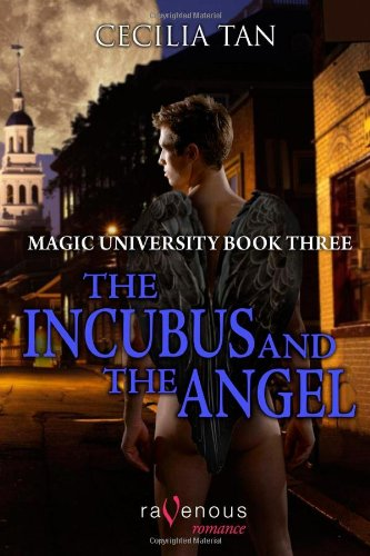 Magic University Book Three: The Incubus and the Angel (1607779110) by Tan, Cecilia