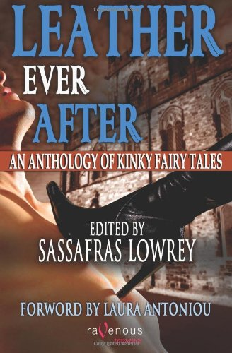 9781607779285: Leather Ever After: An Anthology of Kinky Fairy Tales