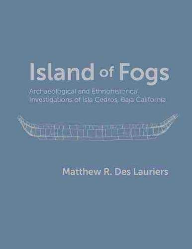 Island of Fogs: Archaeological and Ethnohistorical Investigations: Des Lauriers, Matthew