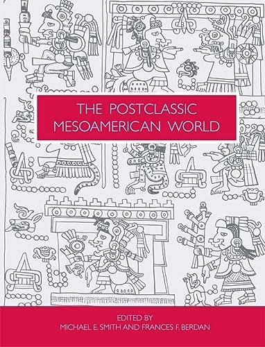 9781607810247: The Postclassic Mesoamerican World
