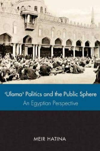 9781607810322: 'Ulama', Politics, and the Public Sphere: An Egyptian Perspective (Utah Series in Turkish and Islamic Stud)