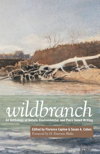 Wildbranch: An Anthology of Nature, Environmental, and Place-Based Writing: Florence Caplow, Meghan...