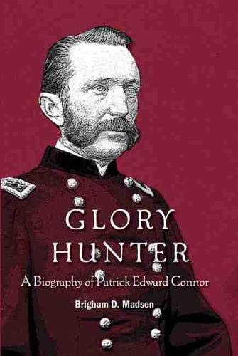 9781607811541: Glory Hunter: A Biography of Patric Edward Connor