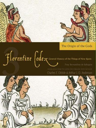 9781607811596: Florentine Codex: Book 3: Book 3: The Origin of the Gods (Florentine Codex: General History of the Things of New Spain)