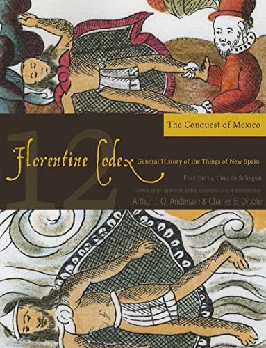 Florentine Codex: Book 12: Book 12: The: de Sahagun, Bernardino