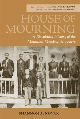 9781607811695: House of Mourning: A Biocultural History of the Mountain Meadows Massacre