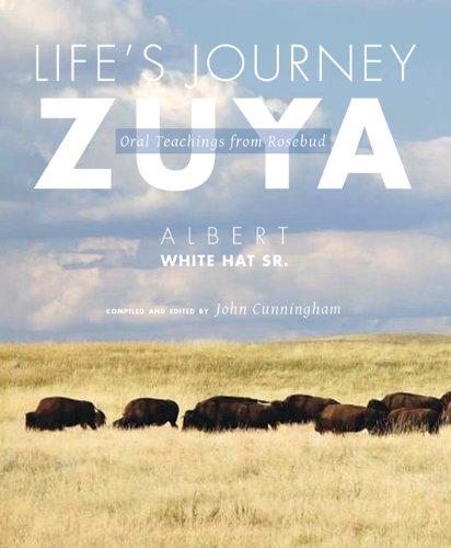 9781607811770: Life's Journey—Zuya: Oral Teachings from Rosebud